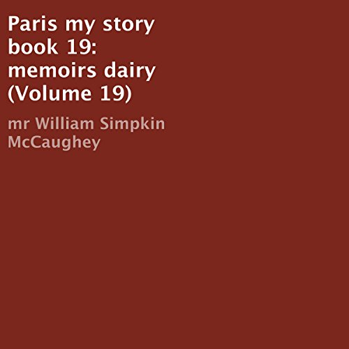 Paris my story book 19: memoirs dairy (Volume 19) cover art