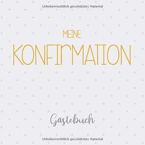 Meine Konfirmation, Gästebuch: Erinnerungsalbum & Konfirmationsalbum für Jungen und Mädchen