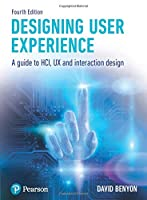 Designing User Experience: A guide to HCI, UX and interaction design