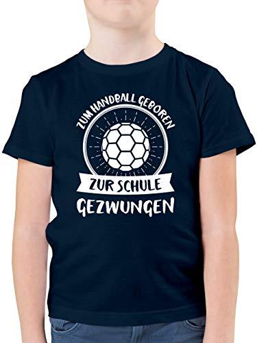Sport Kind - Zum Handball geboren zur Schule gezwungen - 164 (14/15 Jahre) - Dunkelblau - Spruch - F130K - Kinder Tshirts und T-Shirt für Jungen