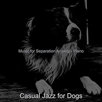 Music for Separation Anxiety - Piano