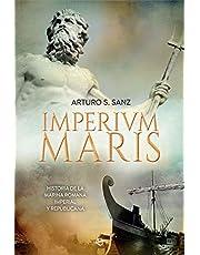 Imperium Maris: Historia de la Armada romana imperial y republicana