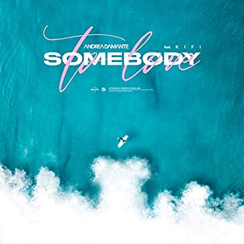 Somebody to Love (feat. Kifi)