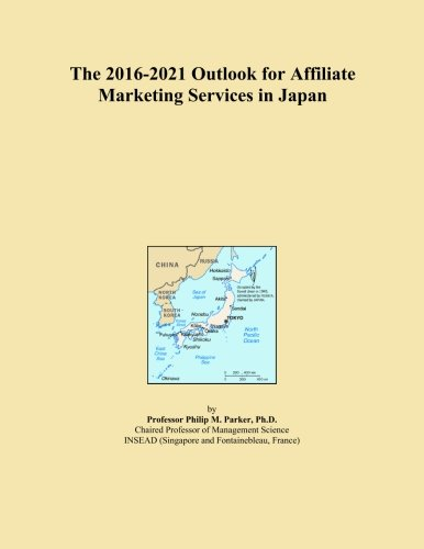 The 2016-2021 Outlook for Affiliate Marketing Services in Japan