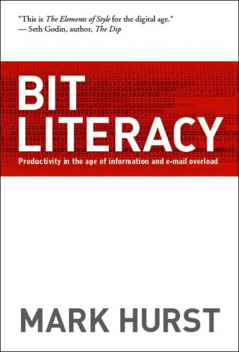 Bit Literacy: Productivity in the Age of Information and E-mail Overload (English Edition)