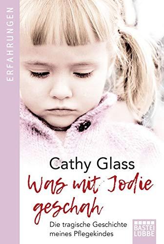 Was mit Jodie geschah: Die tragische Geschichte meines Pflegekindes
