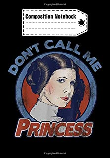 Composition Notebook: Star Wars Leia Don't Call Me Princess Graphic C1, Journal 6 x 9, 100 Page Blank Lined Paperback Journal/Notebook