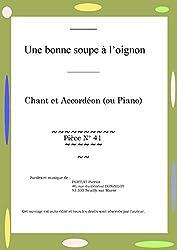 Une bonne soupe à l\'oignon: Pièce N° 41 (French Edition)