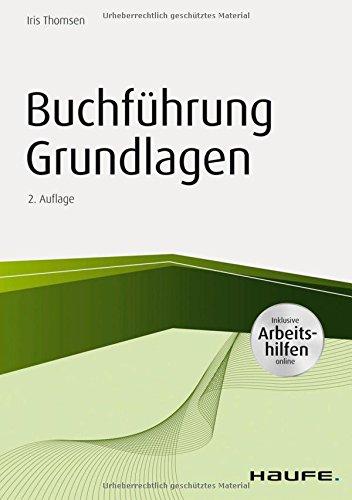 Buchführung Grundlagen - inkl. Arbeitshilfen online (Haufe Fachbuch)