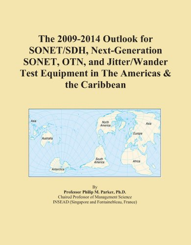 The 2009-2014 Outlook for SONET/SDH, Next-Generation SONET, OTN, and Jitter/Wander Test Equipment in The Americas & the Caribbean