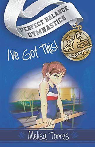 Compare Textbook Prices for I've Got This! Perfect Balance Gymnastics Series Book 1  ISBN 9781483568867 by Torres, Melisa,Ramos, Daniel