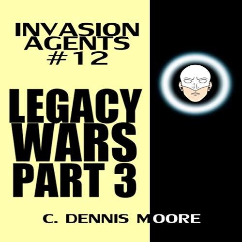Legacy Wars: Part Three - Invasion Agents: #12 Titelbild