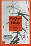 Wang Shiwei and 'Wild Lilies': Rectification and Purges in the Chinese Communist Party 1942-1944