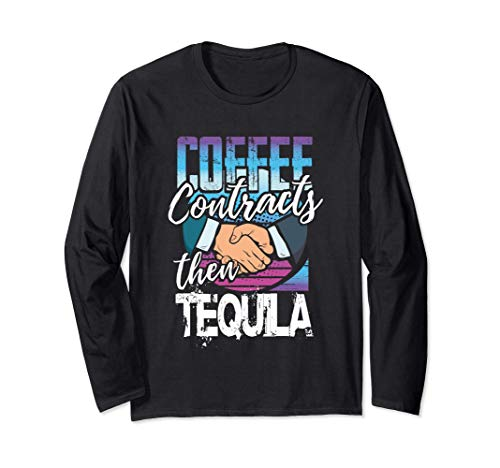 Real Estate Contracts Broker Agent Gift Coffee Tequila Lover Langarmshirt