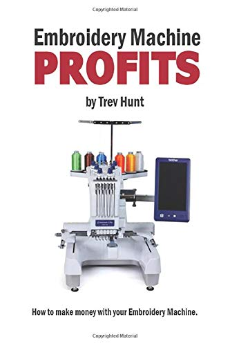 Embroidery Machine Profits: How to make money with an embroidery machine