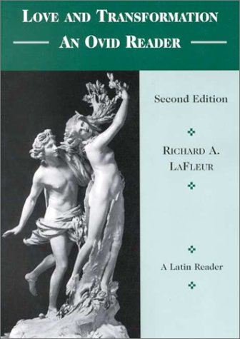 Love & Transformation: an Ovid Reader (English and Latin Edition)