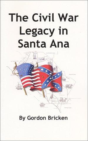 The Civil War Legacy in Santa Ana