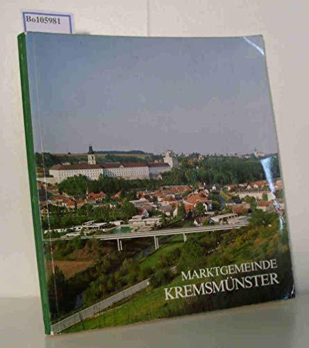 Marktgemeinde Kremsmünster. Festschrift zum 1200 Jahr Jubiläum des Stiftes Kremsmünster. Herausgegeben von der Marktgemeinde Kremsmünster. Verfaßt und redigiert von Wendelin Hujber, neben Beiträge ...