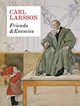 Carl Larsson: Friends & Enemies