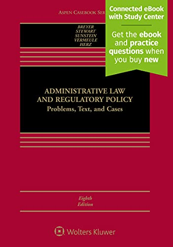 Compare Textbook Prices for Administrative Law and Regulatory Policy: Problems, Text, and Cases [Connected eBook with Study Center] Aspen Casebook 8 Edition ISBN 9781454857914 by Stephen G Breyer,Richard B. Stewart,Cass R. Sunstein,Adrian Vermeule,Michael Herz