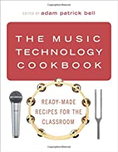 The Music Technology Cookbook: Ready-Made Recipes for the Classroom