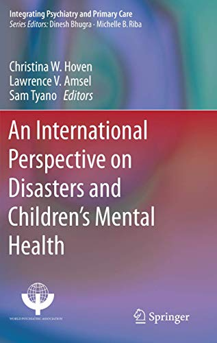 An International Perspective on Disasters and Children's Mental Health (Integrating Psychiatry and P