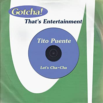 Let's Cha-Cha (That's Entertainment)
