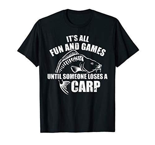 Carp fishing It's all fun and games until someone loses T-Shirt