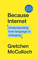 Because Internet: Understanding how language is changing