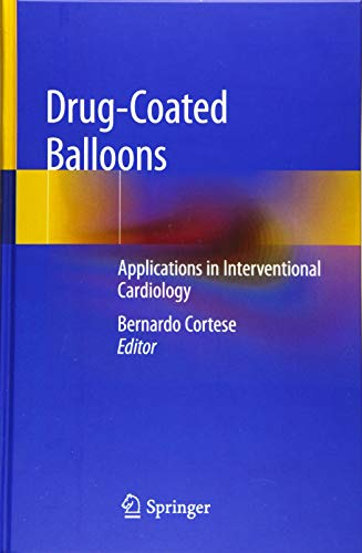 Drug-Coated Balloons: Applications in Interventional Cardiology