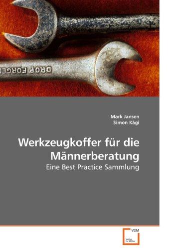 Werkzeugkoffer für die Männerberatung: Eine Best Practice Sammlung