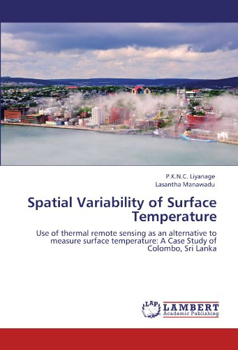 Spatial Variability of Surface Temperature: Use of thermal remote sensing as an alternative to measure surface temperature: A Case Study of Colombo, Sri Lanka