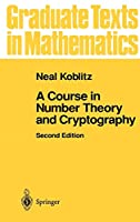 A Course in Number Theory and Cryptography (Graduate Texts in Mathematics (114))