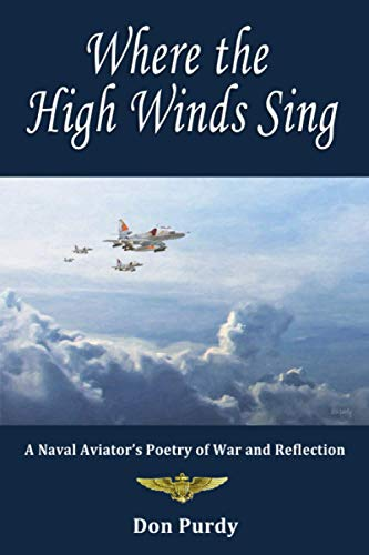 Where the High Winds Sing: A Naval Aviator's Poetry of War and Reflection
