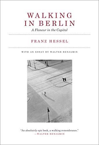 Walking in Berlin: A Flaneur in the Capital (Mit Press)