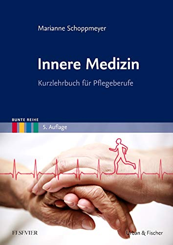 Innere Medizin: Kurzlehrbuch für Pflegeberufe (Bunte Reihe)