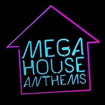 Mega House Anthems