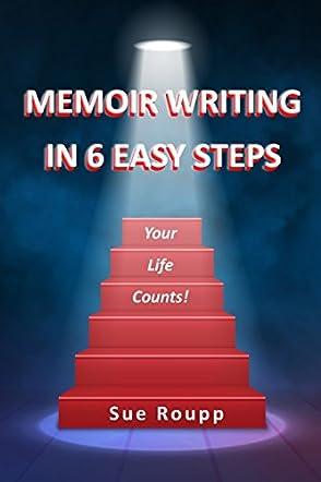 Memoir Writing in 6 Easy Steps