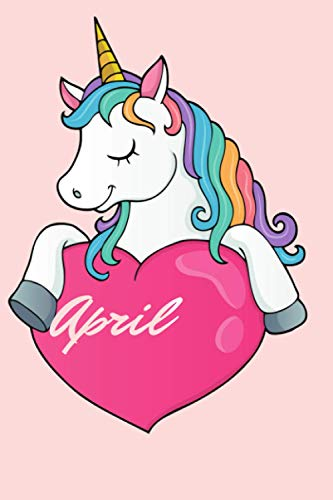 April: Personalised Journal Notebook for Unicorn Lover Girls Named April. (Custom Name Journal,Blank Journal,Personalised Notebook,Writein Notebook) Large Blank Lined Journal of Size 6x9 110 Pages