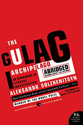 The Gulag Archipelago 1918-1956: An Experiment in Literary Investigation: The Authorized Abridgement