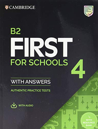 B2 First for Schools 4. Student's Book with Answers with Audio with Resource Bank.: Authentic Practice Tests (FCE Practice Tests)