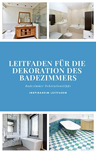 Leitfaden für die Dekoration des Badezimmers (InspiraHeim Leitfaden 1)