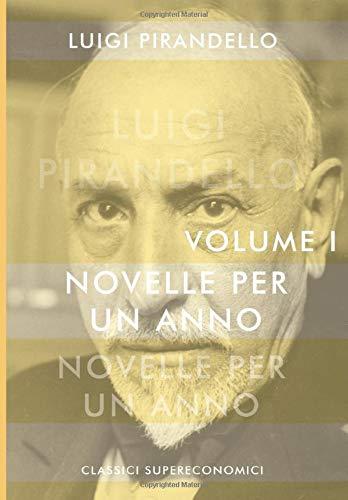 Novelle per un anno I: Edizione Integrale