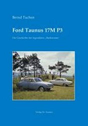 Ford Taunus 17M P3: Die Geschichte der legendären