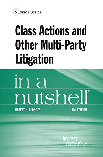 Compare Textbook Prices for Class Actions and Other Multi-Party Litigation in a Nutshell Nutshells 6 Edition ISBN 9781647084134 by Klonoff, Robert
