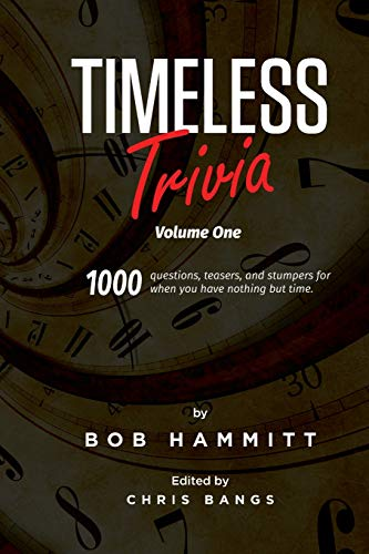 Compare Textbook Prices for Timeless Trivia Volume One: 1000 Questions, Teasers, and Stumpers For When You Have Nothing But Time  ISBN 9798681054641 by Hammitt, Bob,Joyce, Jimmy