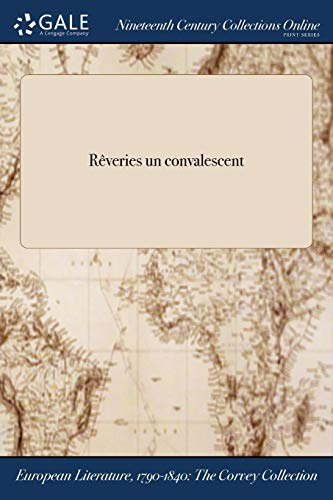 Rêveries ďun convalescent (French Edition)