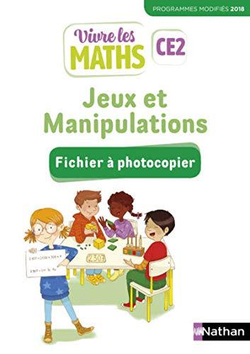 Vivre les maths - Fichier Jeux et manipulations CE2