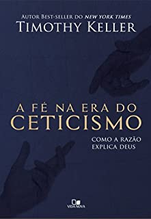 Fé na era do ceticismo, A