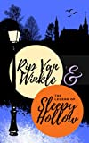 The Legend of Sleepy Hollow and Rip Van Winkle: The Classic American Gothic Short Stories